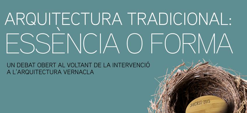 XXXVIIIè Curset. Jornades internacionals sobre la intervenció en el patrimoni arquitectònic. Arquitectura tradicional: essència o forma
