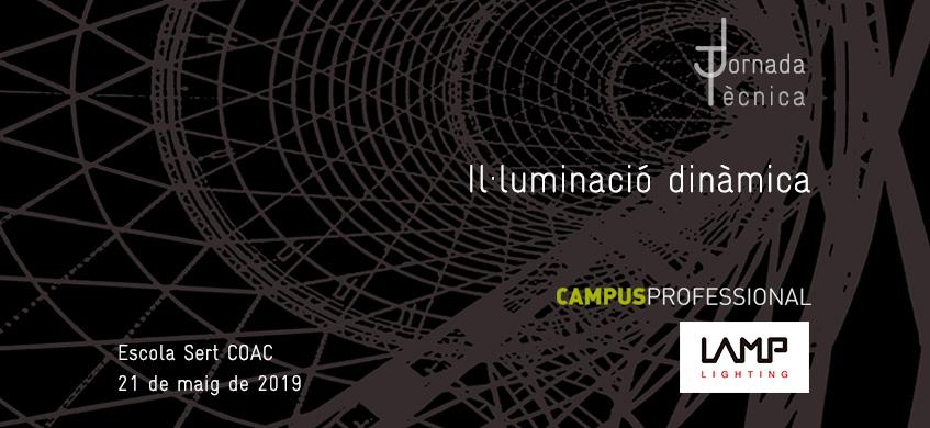 Jornada tècnica CAMPUS PROFESSIONAL. LAMP   Il·luminació dinàmica