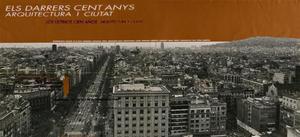 Els darrers cent anys. Arquitectura i ciutat