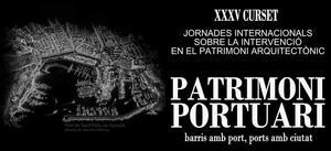 PATRIMONI PORTUARI: barris amb port / ports amb ciutat.