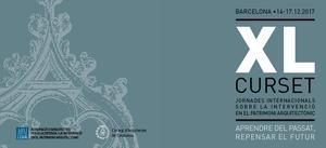 XLè Curset. Jornades internacionals sobre la intervenció en el patrimoni arquitectònic. Aprendre del passat, repensar el futur