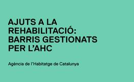 Cartell Ajuts a la rehabilitació. barris gestionats per l'AHC