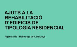AJUTS A LA REHABILITACIÓ D'EDIFICIS DE TIPOLOGIA RESIDENCIAL