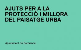 Ajuts per al foment de la protecció i millora del paisatge urbà de Barcelona