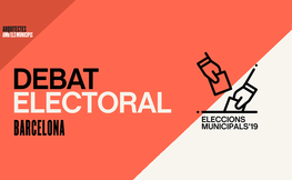 Eleccions municipals 2019: Debat amb les candidatures de Barcelona