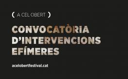 A Cel Obert, Festival de Intervenciones Efímeras
