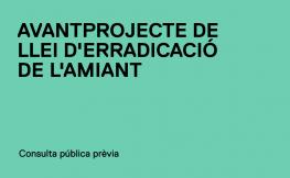 Consulta pública prèvia a l'elaboració de la Llei per erradicar l'amiant