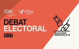 Eleccions Municipals 2019. Debat amb les candidatures de Girona