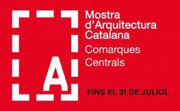Mostra d'Arquitectura Catalana Comarques Centrals