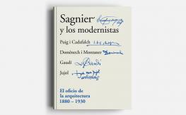 """""""Sagnier y los modernistas. El oficio de la arquitectura 1890-1930"""""""