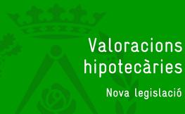 Valoracions hiptecàries. Nova legislació.