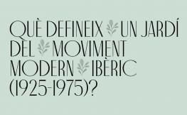 que defineix un jardí del moviment modern ibèric (1925-1975)?