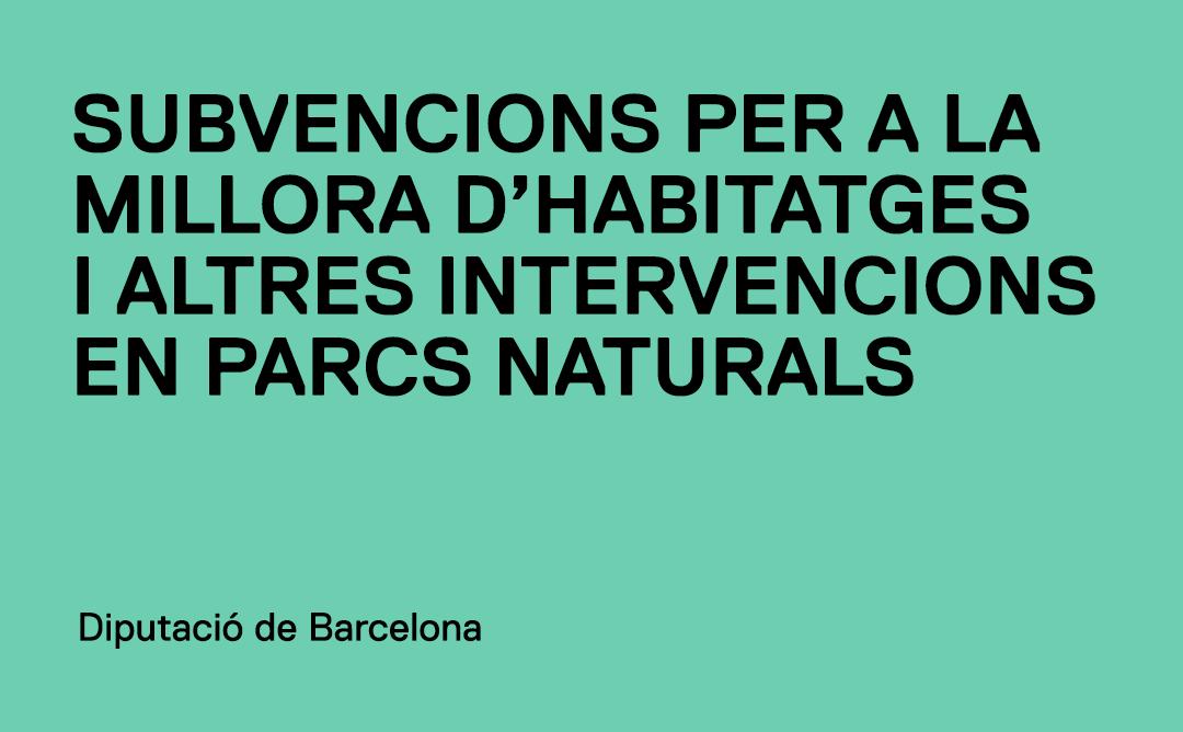 Ajuts per a la millora d'habitatges i altres intervencions en els Parcs Naturals de la província de Barcelona