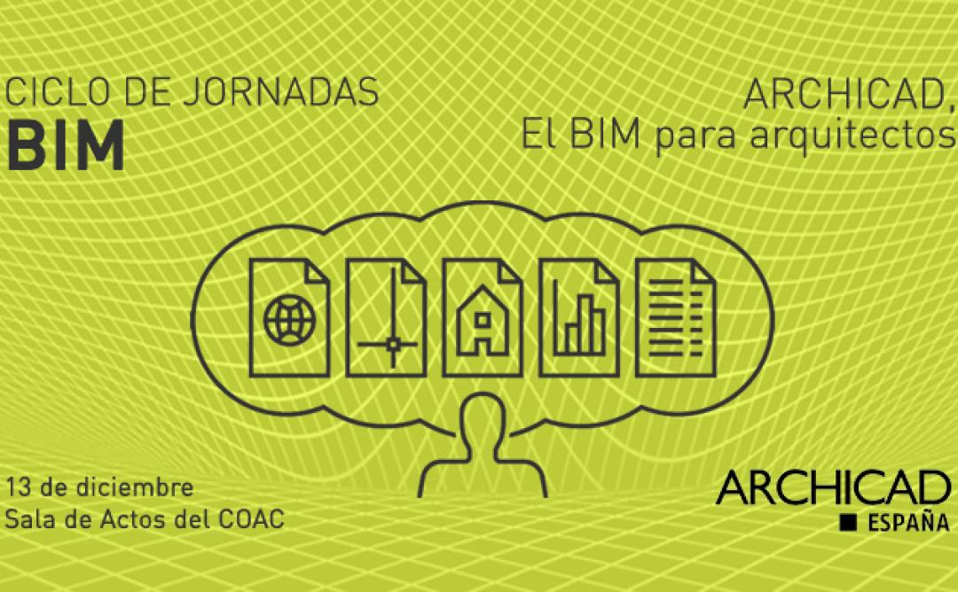 "Ciclo de Jornadas BIM: ""Archicad, el BIM para arquitectos"""
