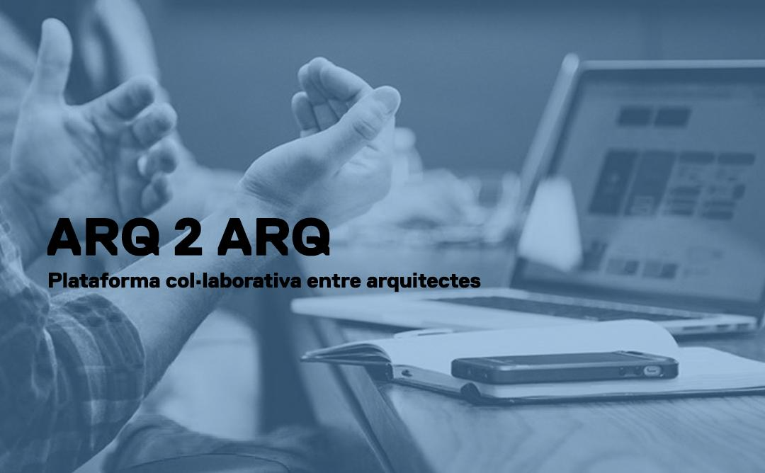 Arq2Arq plataforma colaborativa entre arquitectes