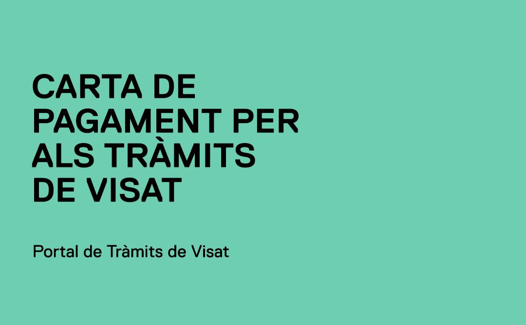 CARTA DE PAGAMENT PER ALS TRÀMITS DE VISAT