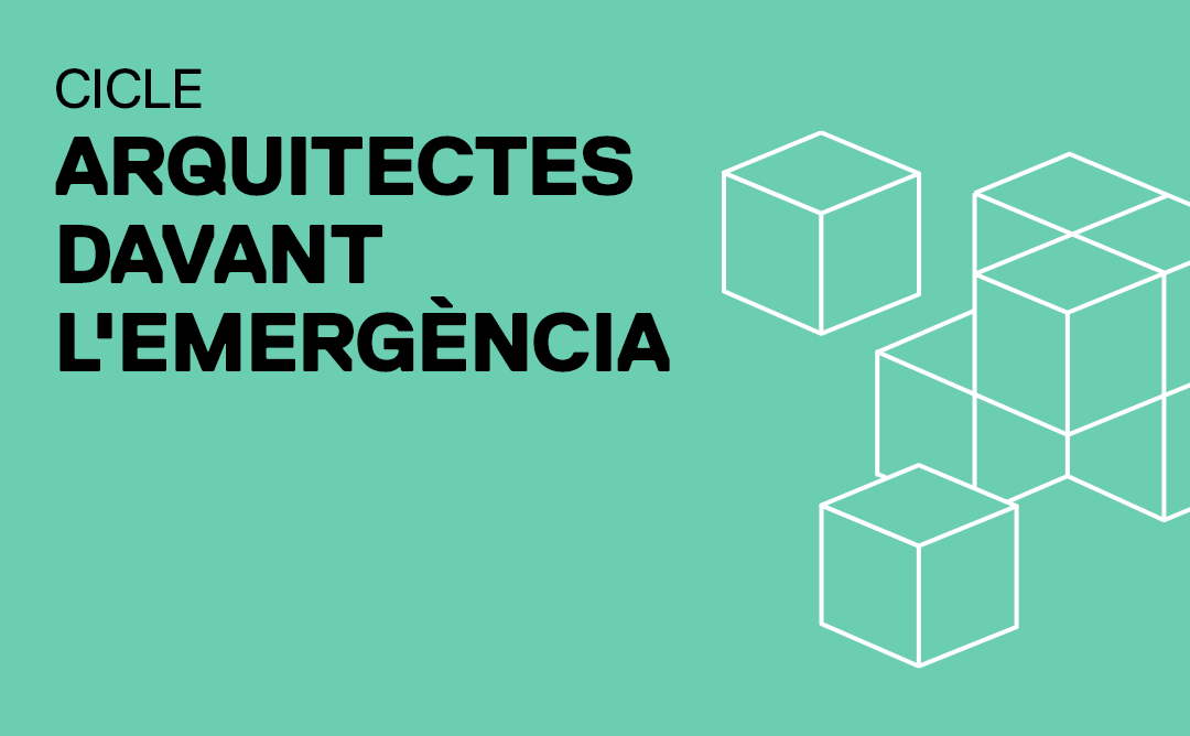 """""""Arquitectes davant l'emergència"""""""