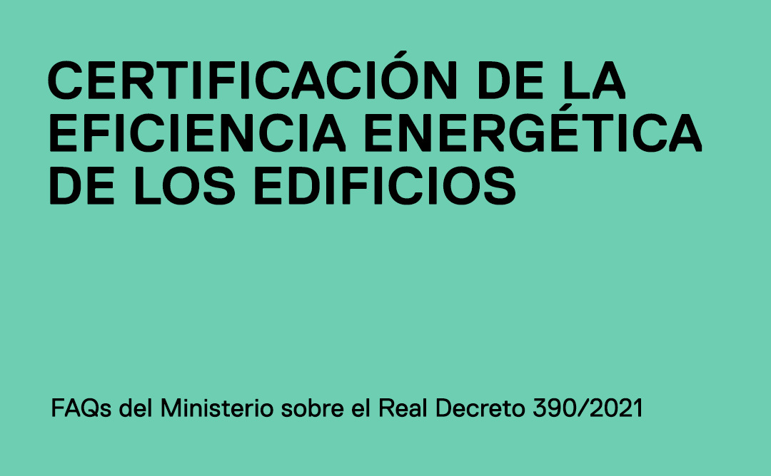 Preguntas Frecuentes sobre el Real Decret 390/2021 de certificación energética