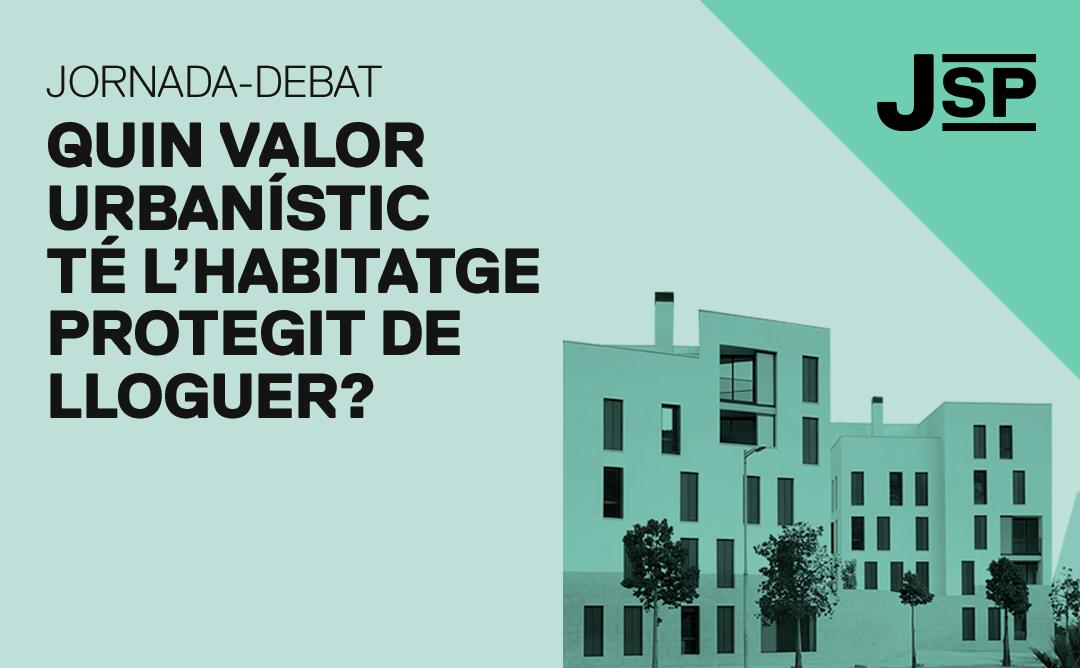 Quin valor urbanístic té l'habitatge protegit de lloguer?