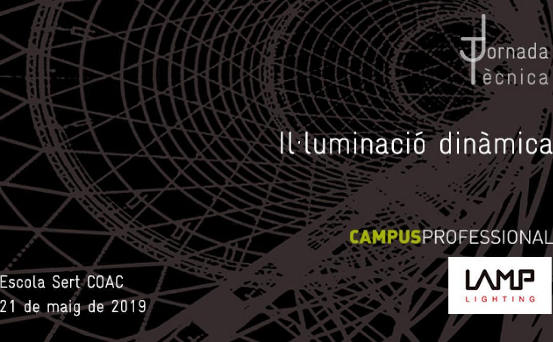 Jornada tècnica CAMPUS PROFESSIONAL. LAMP | Il·luminació dinàmica