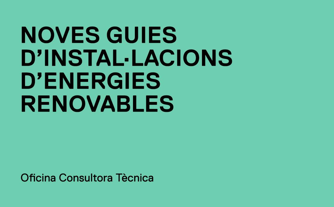 Consulta les noves guies d'instal·lacions d'energies renovables