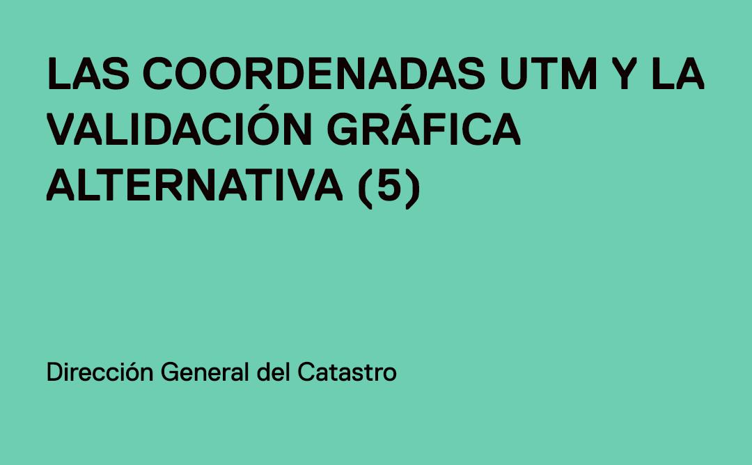 Las coordenadas UTM y la validación gráfica alternativa (5)