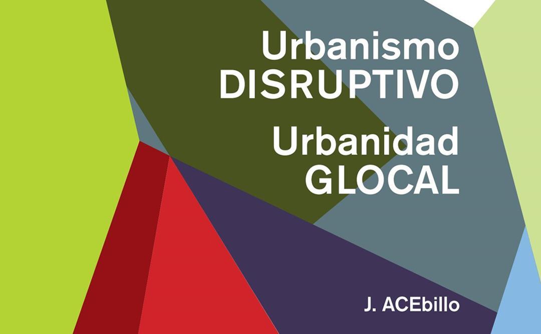 Urbanismo disruptivo, Urbanidad Glocal