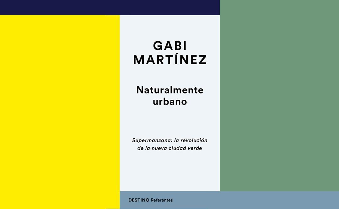 Gabi Martínez, naturalmente urbano