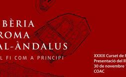"""Presentació de la publicació del XXXIX Curset de Patrimoni AADIPA. """"Ibèria, Roma, al-Àndalus. El fi com a principi"""""""