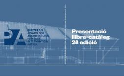 Jornada de presentació del llibre de la 2a edició del Premi Europeu de Intervenció en el Patrimoni Arquitectònic AADIPA
