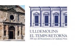 El temps retorna - 500 anys del Renaixement a la Catalunya Nova - Ulldemolins