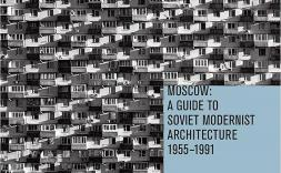 "Presentació del llibre ""Moscow: a guide to soviet modernist architecture 1955-1991"""
