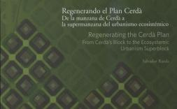 Portada llibre - Regenerando el Plan Cerdá. De la manzana de Cerdà a la supermanzana del urbanismo ecosistémico