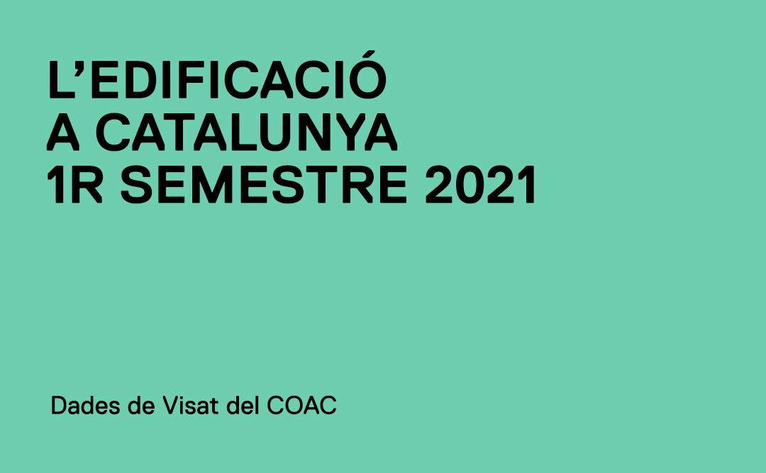 L'edificació a Catalunta 1r semestre 2021