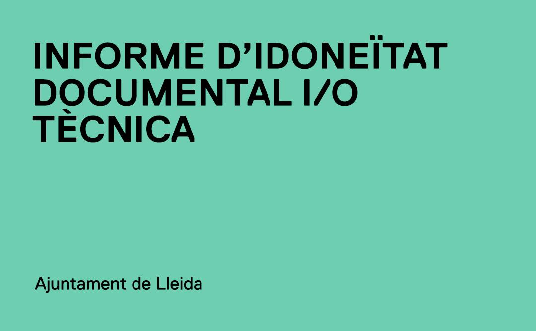 El mes de maig entren en vigor els Informes d'Idoneïtat Documental i/o Tècnica a la ciutat de Lleida